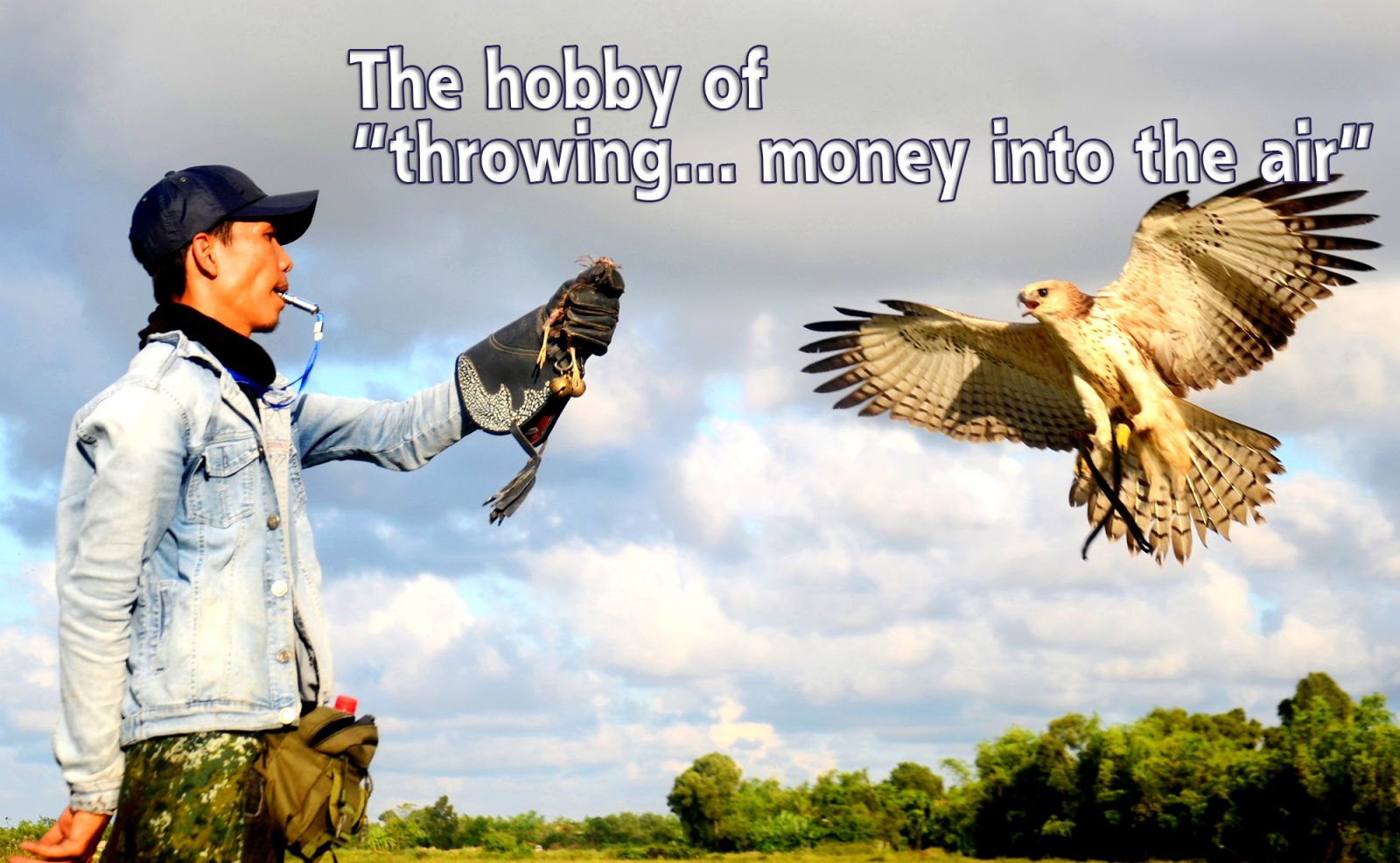 """The hobby of """"throwing... money into the air"""""""
