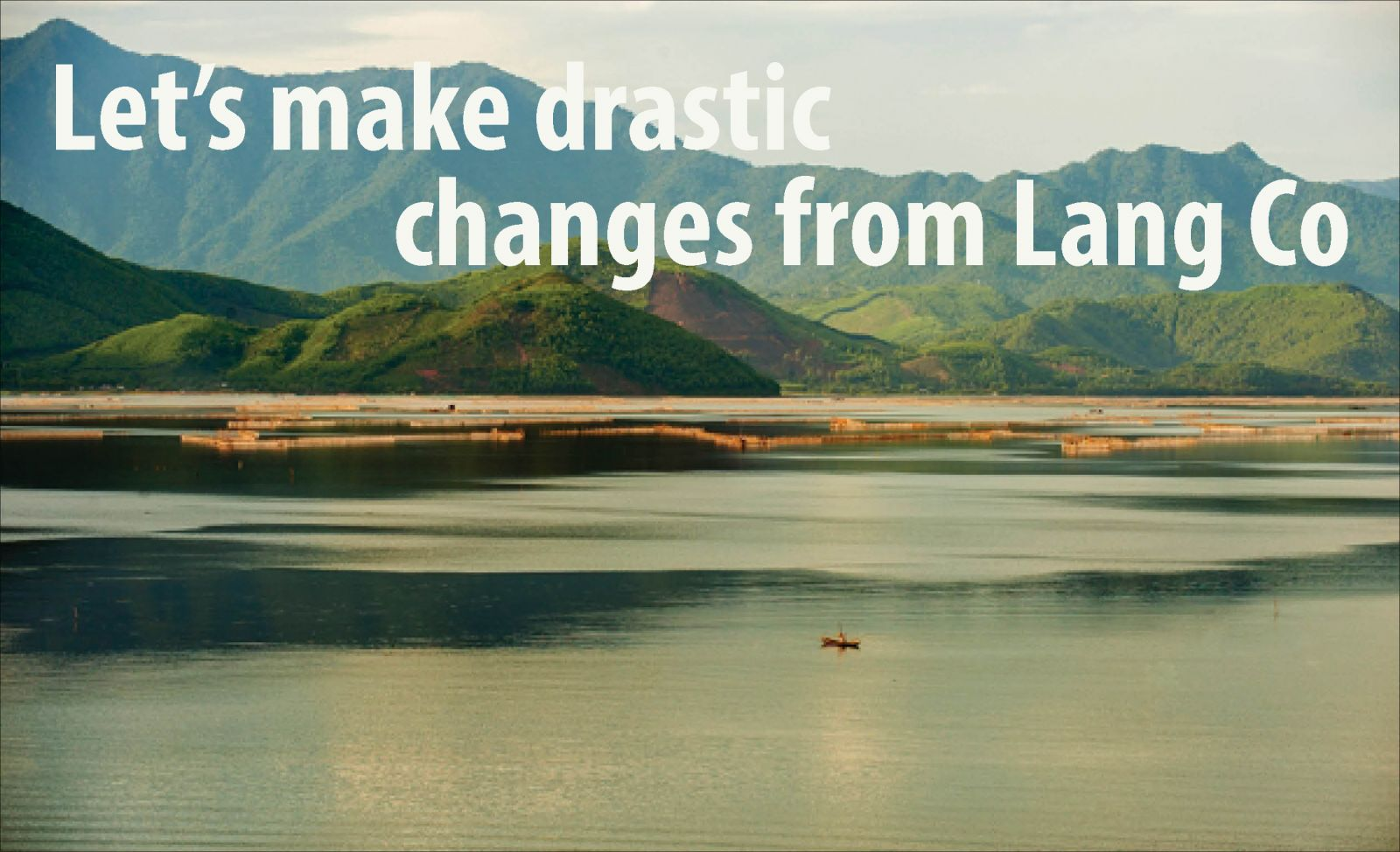 Let's make drastic changes from Lang Co