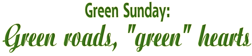 "Green Sunday: Green roads, ""green"" hearts - part 3: From picking up trash towards no more littering"